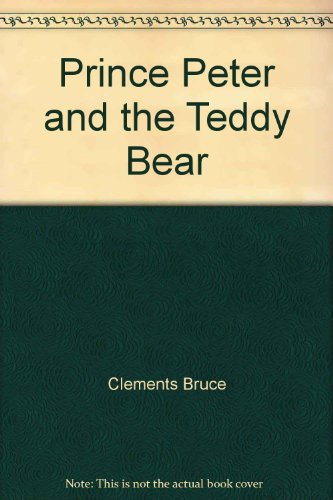 Prince Peter and the Teddy Bear: McKee, David, Clements,