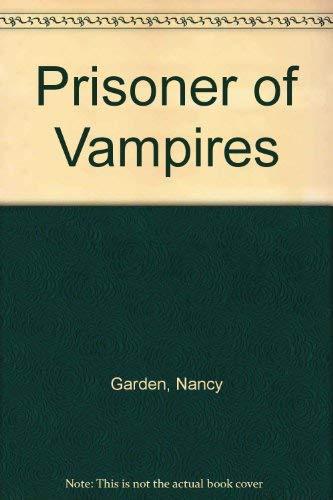 Prisoner of Vampires (0374361290) by Nancy Garden