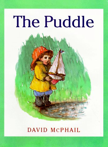 The Puddle (0374361487) by David M. McPhail; Brown