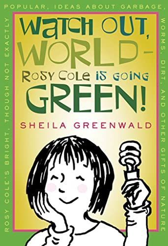 9780374362805: Library Book: Watch Out World--Rosy Cole Is Going Green!