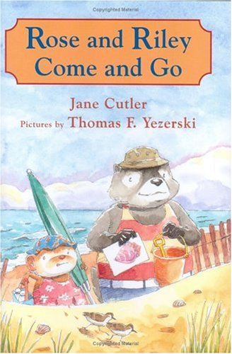 Rose and Riley Come and Go: Cutler, Jane