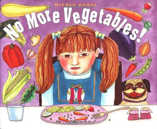 No More Vegetables! (0374363625) by Rubel, Nicole