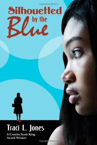 Silhouetted by the Blue: Traci L. Jones