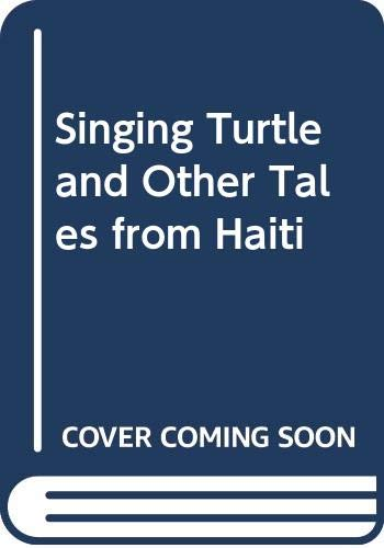 9780374369361: Singing Turtle and Other Tales from Haiti