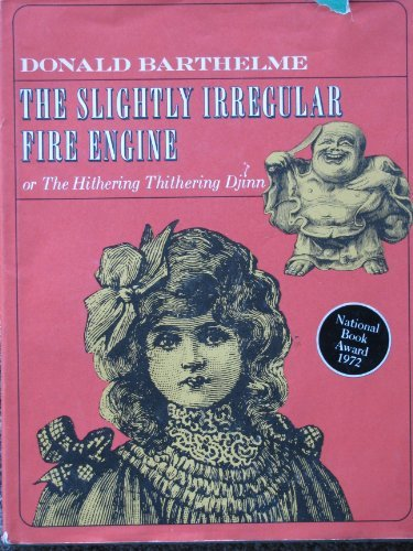 The Slightly Irregular Fire Engine: Or the Hithering Tithering Djinn