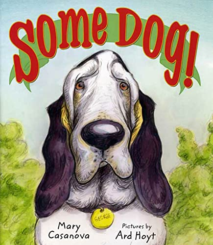 Some Dog!: Casanova, Mary