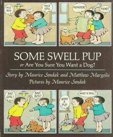 Some Swell Pup, or, Are You Sure You Want a Dog?: Sendak, Maurice; Margolis, Matthew