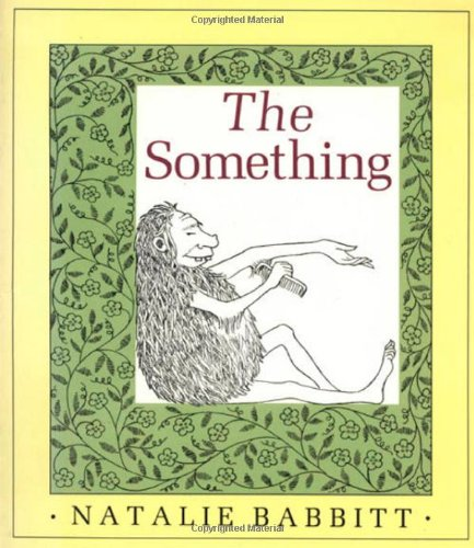 The Something (0374371377) by Babbitt, Natalie