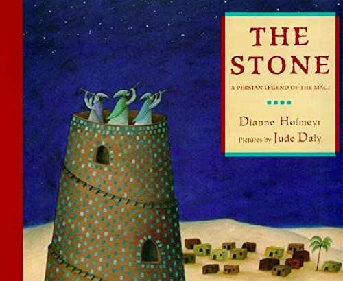 9780374371982: The Stone: A Persian Legend of the Magi