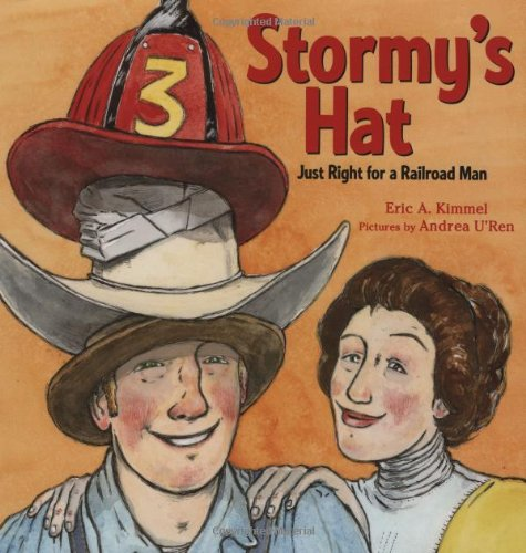 Stormy's Hat: Just Right for a Railroad: Kimmel, Eric A.