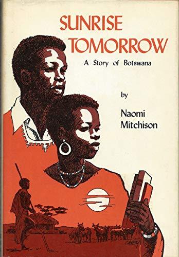 9780374372989: Sunrise Tomorrow: A Story of Botswana