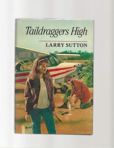 Taildraggers' High: Sutton, Larry