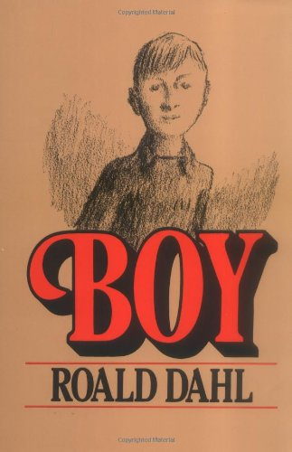 Boy: Tales of Childhood: Roald Dahl