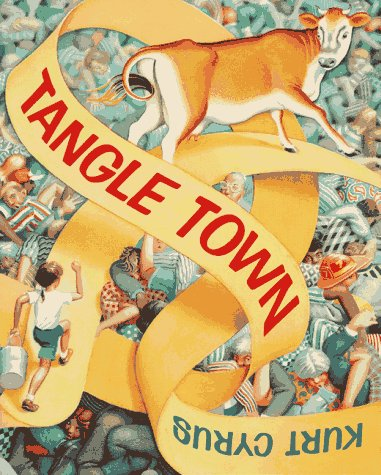 Tangle Town (0374373841) by Kurt Cyrus