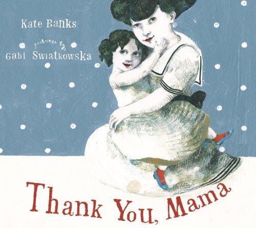 Thank You, Mama: Kate Banks