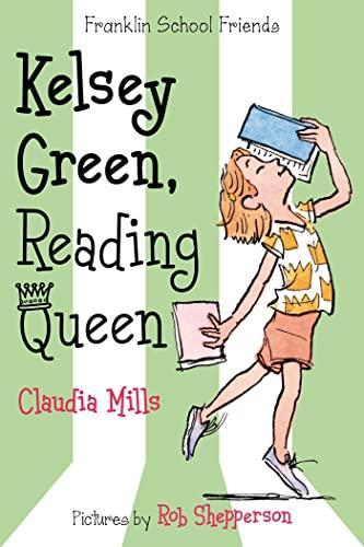 9780374374853: Kelsey Green, Reading Queen (Franklin School Friends)