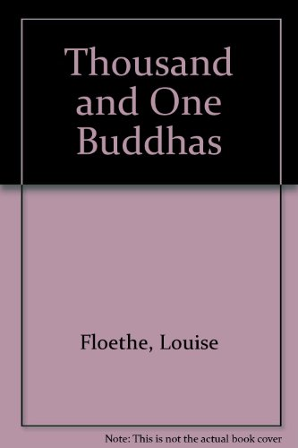 Thousand and One Buddhas: Louise Floethe