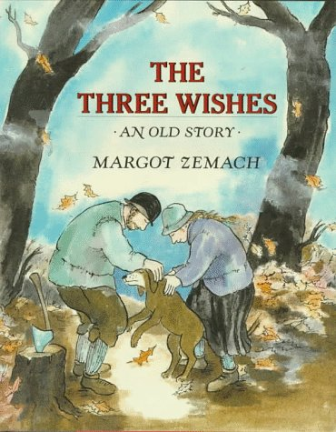 Three Wishes: An Old Story.