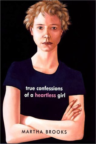 9780374378066: True Confessions of a Heartless Girl