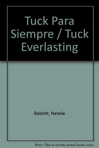 9780374378493: Tuck Para Siempre/Tuck Everlasting