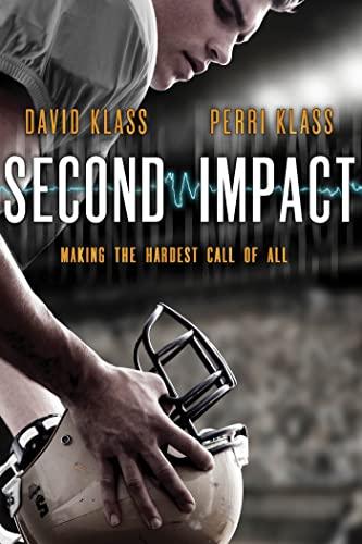 Second Impact: Making the Hardest Call of All (0374379963) by David Klass; Perri Klass