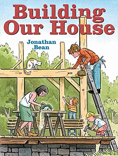 Building Our House Format: Hardcover: Bean Jonathan
