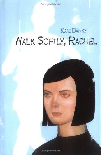 Walk Softly, Rachel: Banks, Kate