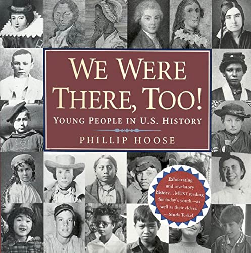 We Were There, Too!: Young People in U.S. History (0374382522) by Hoose, Phillip M