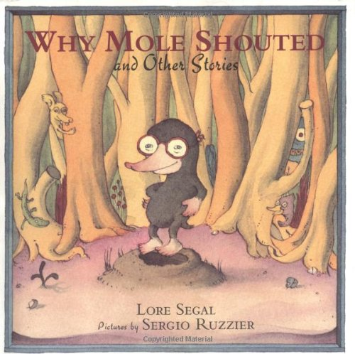 Why Mole Shouted and Other Stories: Lore Groszmann Segal,