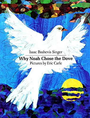 Why Noah Chose the Dove: Singer, Isaac Bashevis
