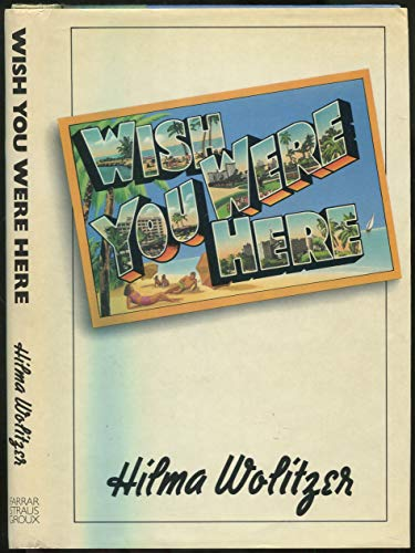 9780374384562: Wish you were here