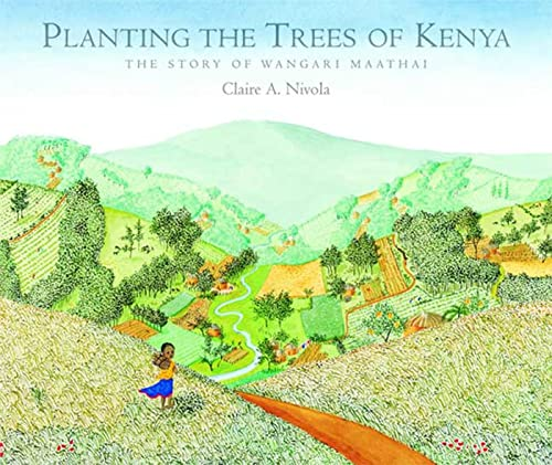 9780374399184: Planting the Trees of Kenya: The Story of Wangari Maathai (Frances Foster Books)