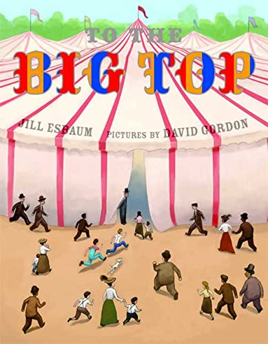 9780374399344: To the Big Top