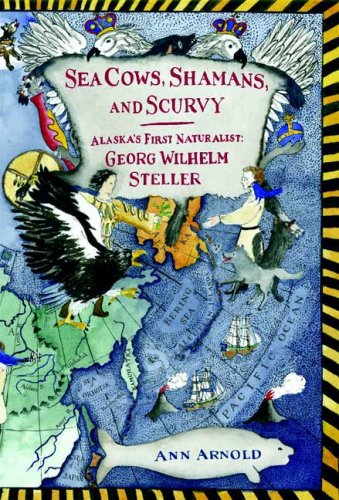 9780374399474: Sea Cows, Shamans, and Scurvy: Alaska's First Naturalist: Georg Wilhelm Steller