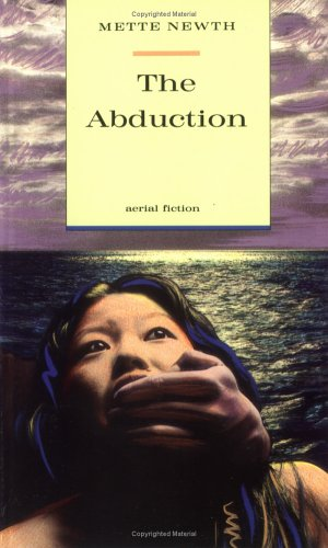 The Abduction (Aerial Fiction): Mette Newth