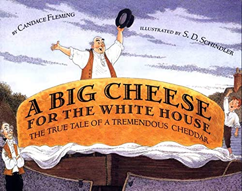 9780374406271: A Big Cheese for the White House: The True Tale of a Tremendous Cheddar