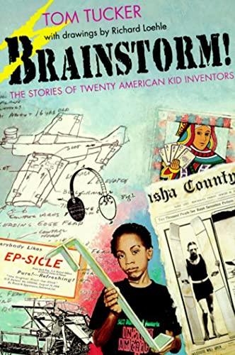 Brainstorm!: The Stories of Twenty American Kid: Tom Tucker; Illustrator-Richard