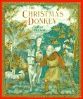 The Christmas Donkey 9780374411916 In a version of the Nativity story told by the donkey, a stubborn donkey believes that he should be employed by a king, not by the poor
