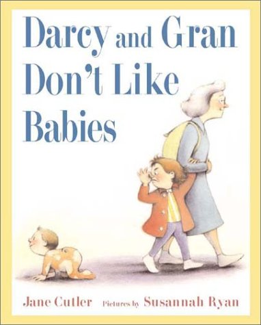 9780374416867: Darcy and Gran Don't Like Babies