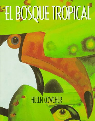 El Bosque Tropical: Spanish paperback edition of The Rain Forest (Spanish Edition): Cowcher, Helen