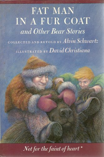 Fat Man in a Fur Coat and Other Bear Stories: Schwartz, Alvin