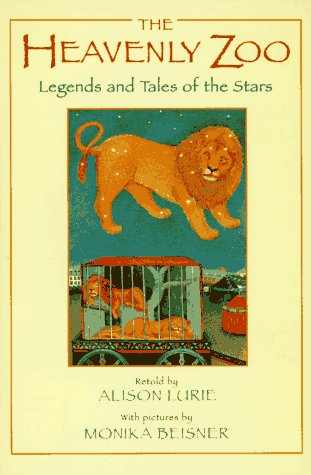 The Heavenly Zoo: Legends and Tales of: Alison Lurie