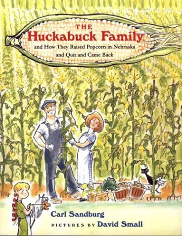9780374434496: The Huckabuck Family: and How They Raised Popcorn in Nebraska and Quit and Came Back