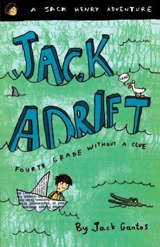 9780374437183: Jack Adrift: Fourth Grade Without a Clue (The Jack Henry Adventures)
