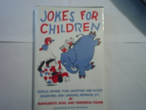 Jokes for Children : Riddles, Rhymes, Puns,: Kohl, Marguerite; Young,