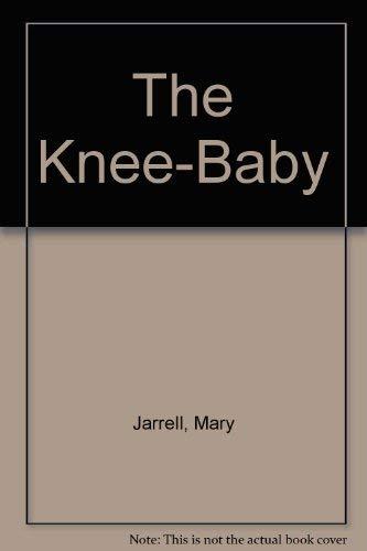 9780374442446: The Knee-Baby