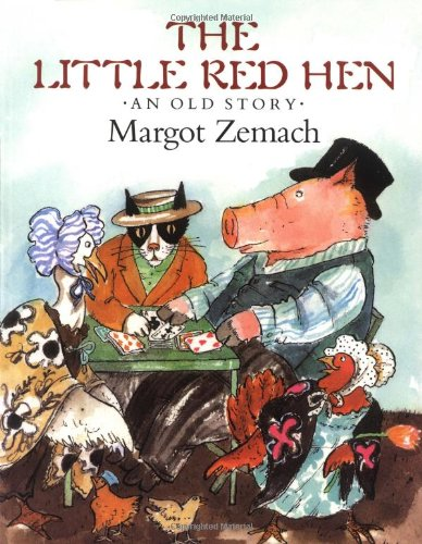 The Little Red Hen: An Old Story: Margot Zemach; Illustrator-Margot Zemach