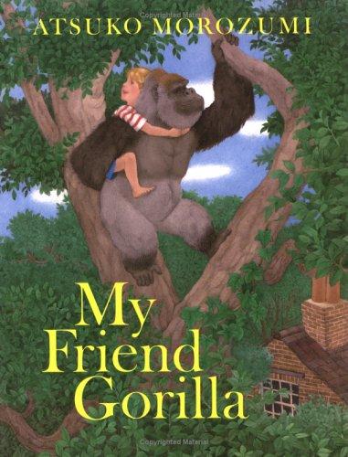 My Friend Gorilla (0374454280) by Atsuko Morozumi