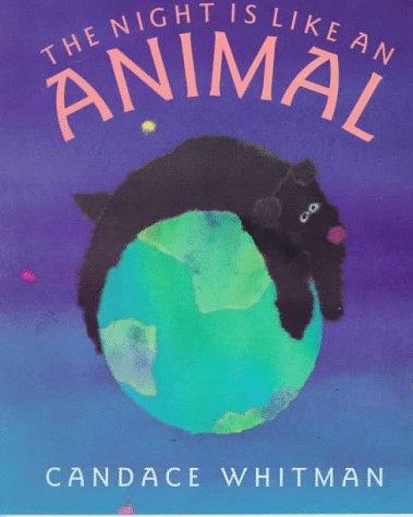 The Night Is Like an Animal (Sunburst Book): Whitman, Candace