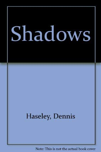 Shadows: Haseley, Dennis